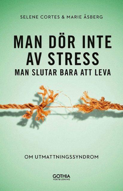 man dör inte av stress, utmattningssyndrom